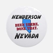 henderson nevada - been there, done that Ornament