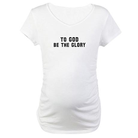 God's Glory Maternity T-Shirt