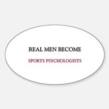 Real Men Become Sports Psychologists Decal