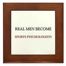 Real Men Become Sports Psychologists Framed Tile