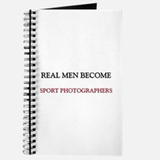 Real Men Become Sport Photographers Journal