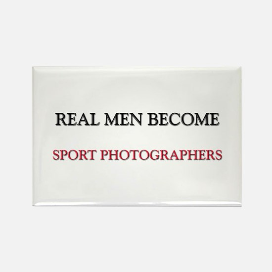 Real Men Become Sport Photographers Rectangle Magn