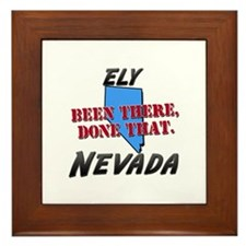 ely nevada - been there, done that Framed Tile