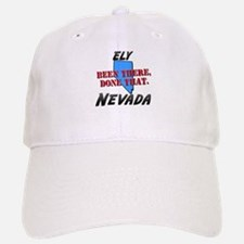 ely nevada - been there, done that Baseball Baseball Cap