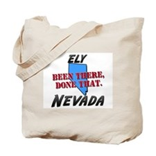 ely nevada - been there, done that Tote Bag