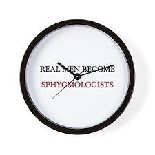 Real Men Become Sphygmologists Wall Clock
