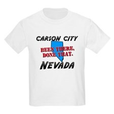 carson city nevada - been there, done that T-Shirt