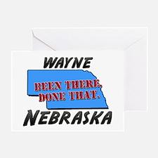 wayne nebraska - been there, done that Greeting Ca