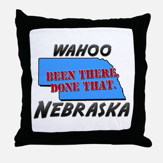 wahoo nebraska - been there, done that Throw Pillo