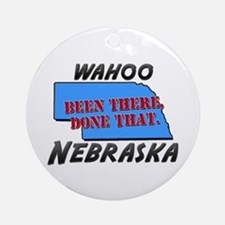 wahoo nebraska - been there, done that Ornament (R
