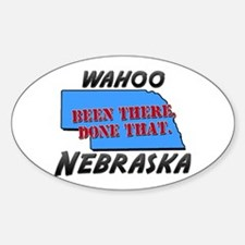 wahoo nebraska - been there, done that Decal