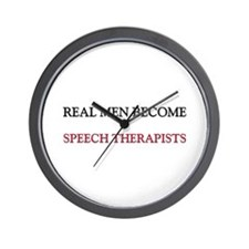 Real Men Become Speech Therapists Wall Clock