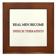 Real Men Become Speech Therapists Framed Tile