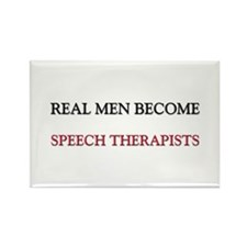 Real Men Become Speech Therapists Rectangle Magnet