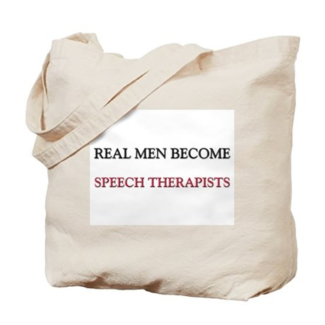 Real Men Become Speech Therapists Tote Bag