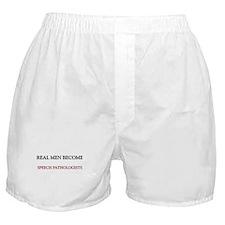 Real Men Become Speech Pathologists Boxer Shorts