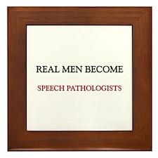 Real Men Become Speech Pathologists Framed Tile