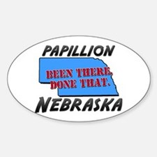 papillion nebraska - been there, done that Decal