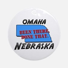 omaha nebraska - been there, done that Ornament (R