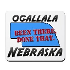 ogallala nebraska - been there, done that Mousepad