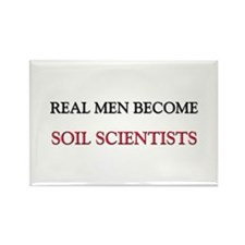 Real Men Become Soil Scientists Rectangle Magnet
