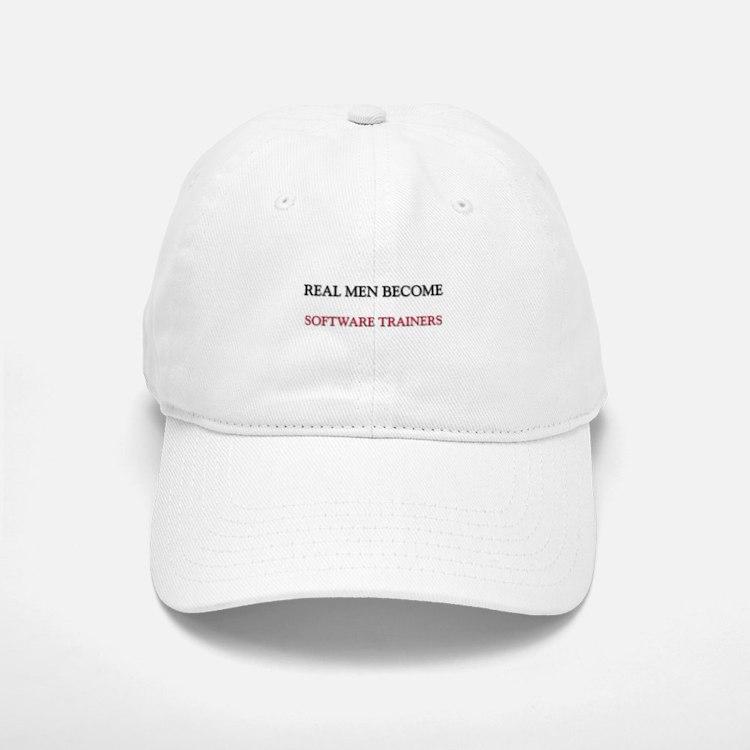 Real Men Become Software Trainers Baseball Baseball Cap