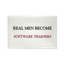 Real Men Become Software Trainers Rectangle Magnet