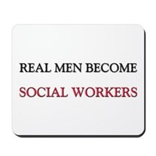 Real Men Become Social Workers Mousepad