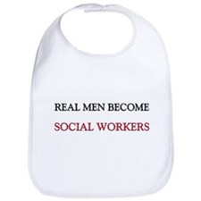 Real Men Become Social Workers Bib