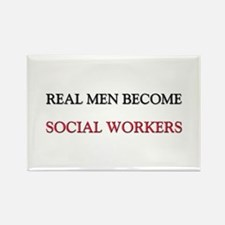 Real Men Become Social Workers Rectangle Magnet (1
