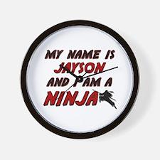 my name is jayson and i am a ninja Wall Clock