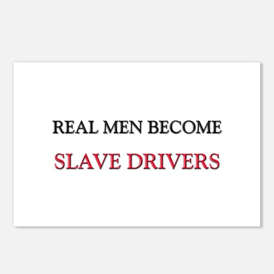 Real Men Become Slave Drivers Postcards (Package o
