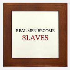 Real Men Become Slaves Framed Tile