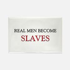 Real Men Become Slaves Rectangle Magnet