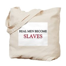 Real Men Become Slaves Tote Bag