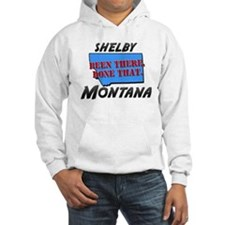 shelby montana - been there, done that Hoodie Sweatshirt