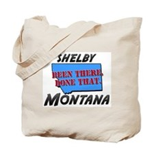shelby montana - been there, done that Tote Bag