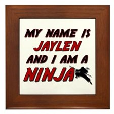 my name is jaylen and i am a ninja Framed Tile