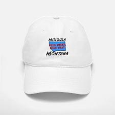 missoula montana - been there, done that Baseball Baseball Cap