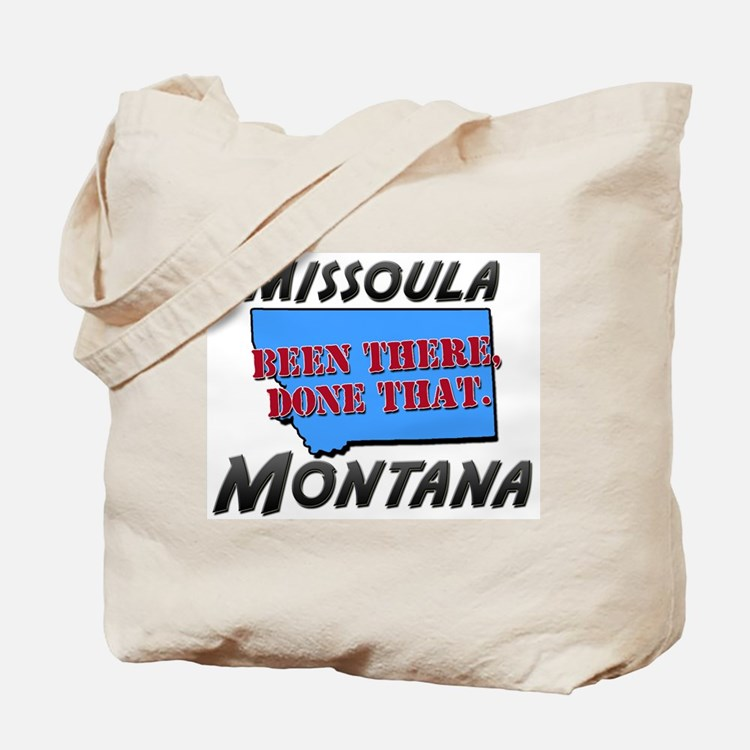 missoula montana - been there, done that Tote Bag