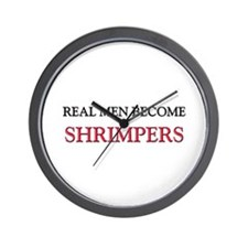 Real Men Become Shrimpers Wall Clock
