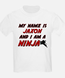 my name is jaxon and i am a ninja T-Shirt
