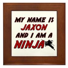 my name is jaxon and i am a ninja Framed Tile
