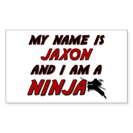 my name is jaxon and i am a ninja Sticker (Rectang
