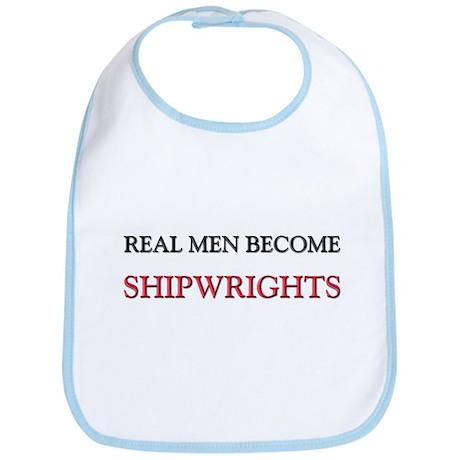 Real Men Become Shipwrights Bib