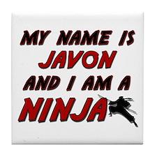 my name is javon and i am a ninja Tile Coaster
