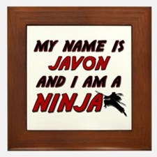 my name is javon and i am a ninja Framed Tile