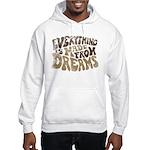 Dreams Hooded Sweatshirt