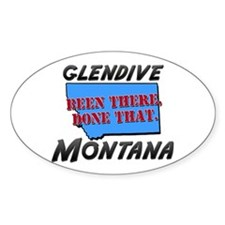glendive montana - been there, done that Decal