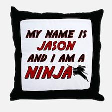 my name is jason and i am a ninja Throw Pillow